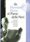 Da Hermann Hesse al Paese delle Nevi