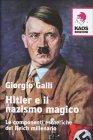 Hitler e il Nazismo Magico Giorgio Galli