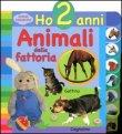 Ho 2 Anni - Animali della Fattoria