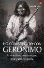 Ho Combattuto con Geronimo Jason Betzinez