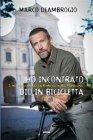 Ho Incontrato Dio in Bicicletta (eBook) Marco Deambrogio