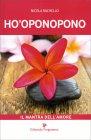 Ho-Oponopono - Il Mantra dell'Amore Nicola Rachelo
