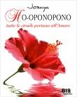 Ho-Oponopono - Tutte le Strade Portano all'Amore