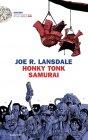 Honky Tonk Samurai - Joe R. Lansdale