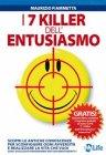 I 7 Killer dell'Entusiasmo (eBook) Maurizio Fiammetta
