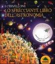 I Cervelloni. Lo Sfrecciante Libro dell'Astronomia Carole Stott Lisa Swerling Ralph Lazar