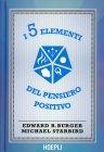 I 5 Elementi del Pensiero Positivo Edward B. Burger Michael Starbird