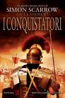 I Conquistatori - Simon Scarrow