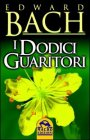 I Dodici Guaritori eBook Edward Bach