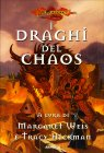 I Draghi del Chaos Margaret Weis