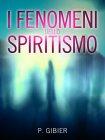 I Fenomeni dello Spiritismo Paul Gibier