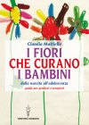 I Fiori che Curano i Bambini (eBook) Claudia Mattiello