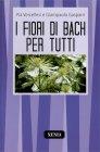 I Fiori di Bach per Tutti Pia Vercellesi Giampaolo Gasparri