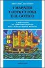 I Maestri Costruttori e il Gotico Alessandro Chiocchini