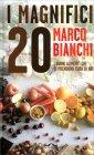I Magnifici 20 - Libro di Marco Bianchi