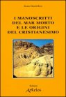 I Manoscritti del mar Morto e le Origini del Cristianesimo - Jean Daniélou