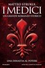 I Medici. Una Dinastia al Potere - Matteo Strukul