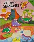 I Miei Amici Dinosauri
