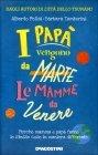 I Papà Vengono da Marte, le Mamme da Venere Alberto Pellai e Barbara Tamborini