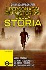 I Personaggi Più Misteriosi della Storia (eBook) Gian Luca Margheriti