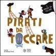 I Pirati da Toccare Emmanuel Ristord