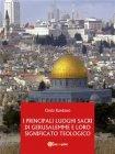 I Principali Luoghi Sacri di Gerusalemme e il Loro Significato Teologico (eBook) Cinzia Randazzo