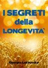 I Segreti della Longevit� (eBook) Georges Lakhovsky