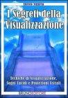 I Segreti della Visualizzazione (eBook)