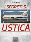 I Segreti di Ustica - eBook Carlo Mazzei