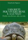 I Segreti per Vivere Bene e a Lungo - eBook GianCarlo Signore