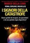 I Signori della Catastrofe (eBook) Marco Della Luna