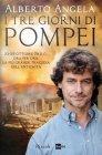 I Tre Giorni di Pompei - Alberto Angela