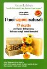I Tuoi Saponi Naturali - 77 Ricette Marina Tadiello Patrizia Garzena