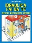 Idraulica Fai da Te - 1 eBook Francesco Poggi