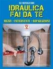 Idraulica Fai da Te - 2 eBook Francesco Poggi