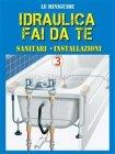 Idraulica Fai da Te 3 - eBook Francesco Poggi