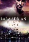 Il Bacio Rivale - Lara Adrian