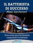Il Batterista di Successo (eBook) Maxx Zaccheroni