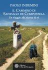 Il Cammino di Santiago de Compostela (eBook) Paolo Indemini