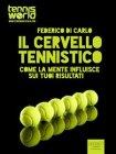 Il Cervello Tennistico (eBook) Federico Di Carlo