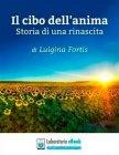 Il Cibo dell'Anima (eBook) Luigina Fortis