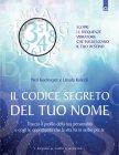 Il Codice Segreto del Tuo Nome (eBook) Neil Koelmeyer e Ursula Kolecki