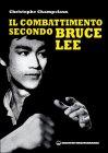 Il Combattimento Secondo Bruce Lee Christophe Champclaux