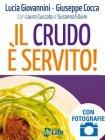 Il Crudo è Servito (eBook) Lucia Giovannini,  Giuseppe Cocca