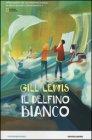 Il Delfino Bianco Gill Lewis