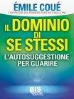 Il Dominio di Se Stessi (eBook) Émile Coué