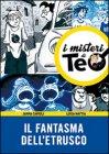 Il Fantasma dell'Etrusco Janna Carioli, Luisa Mattia, Alfredo Belli