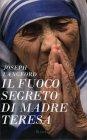 Il Fuoco Segreto di Madre Teresa