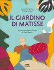 Il Giardino di Matisse Samantha Friedman Cristina Amodeo