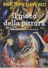 Il Gioco della Pittura - Philippe Daverio